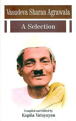 Vasudeva Sharan Agrawala (A Selection)