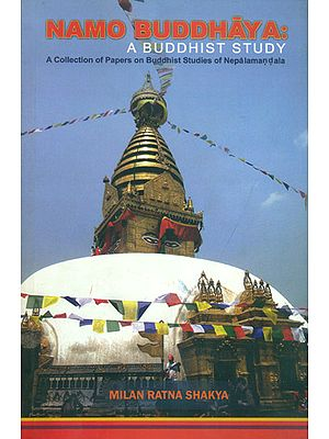 Namo Buddhaya - A Buddhist Study (A Collection of Papers on Buddhist Studies of Nepalamandala)