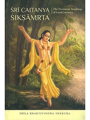 Sri Chaitanya Siksamrta (The Nectarean Teachings of Lord Chaitanya)