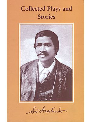 Collected Plays and Stories of Sri Aurobindo