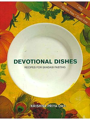 Devotional Dishes (Recipes for Ekadasi Fasting)