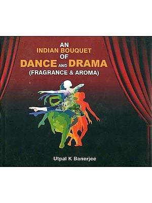An Indian Bouquet of Dance and Drama (Fragrance & Aroma)