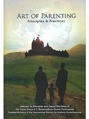 Art of Parenting (Principles and Practices)