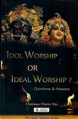 Idol Worship or Ideal Worship? - Question & Answers