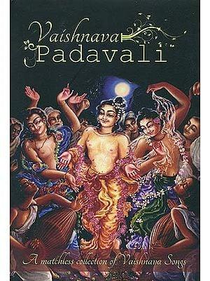 Vaishnava Padavali (A Matchless Collection of Vaishnava Songs)