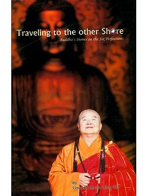 Traveling to the Other Shore (Buddha's Stories on the Six Perfections)