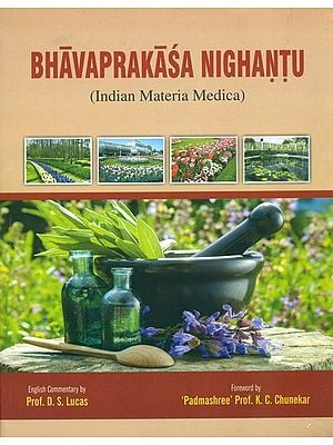 Bavaprakasa Nighantu: Indian Materia Medica of Sri Bhavamisra