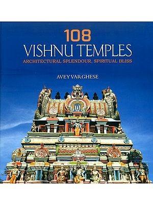 108 Vishnu Temples (Architectural Splendour, Spiritual Bliss)