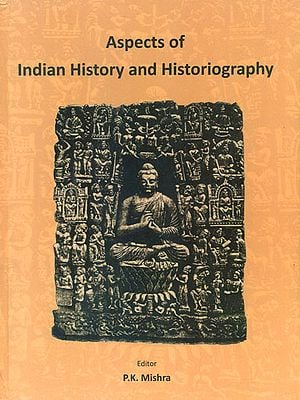 Aspects of Indian History and Historiography (Prof. Kalyan Kumar Dasgupta Felicitation Volume)