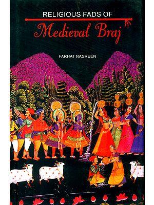 Religious Fads of Medieval Braj