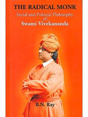 The Radical Monk  (Social and Political Philosophy of Swami Vivekananda)