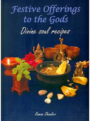 Festive Offerings to the Gods (Divine Soul Recipes)