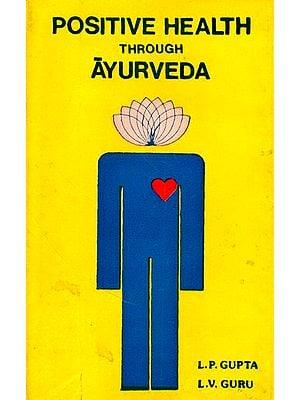 Positive Health Through Ayurveda