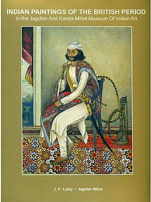 Indian Paintings of the British Period in the Jagdish and Kamla Mittal Museum of Indian Art