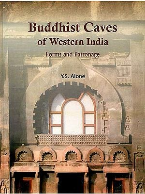 Buddhist Caves of Western India (Forms and Patronage)