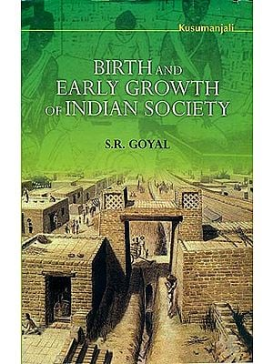 Birth and Early Growth of Indian Society