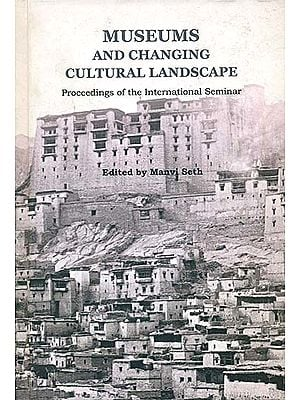 Museums and Changing Cultural Landscape (Proceedings of the International Seminar)