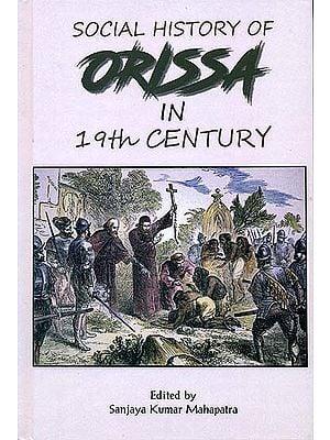 Social History of Orissa in 19th Century