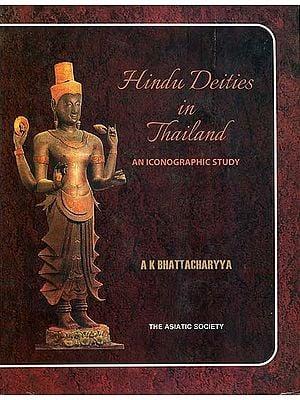 Hindu Deities in Thailand (An Iconographic Study)
