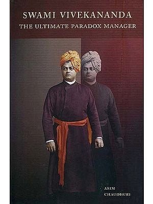 Swami Vivekananda (The Ultimate Paradox Manager)
