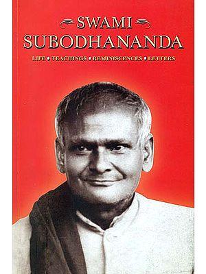 Swami Subodhananda (Life, Teachings, Reminiscences, Letters)