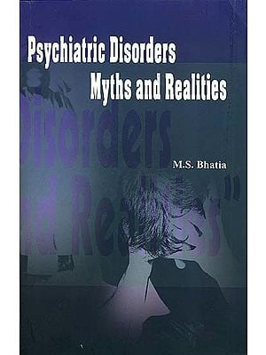 Psychiatric Disorders - Myths and Realities (A Guide for Caregivers)