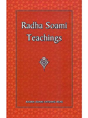 Radha Soami Teachings - As Given in Soami Ji's Book Sar Bachan Poetry