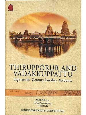 Thirupporur and Vadakkuppattu - Eighteenth Century Locality Accounts