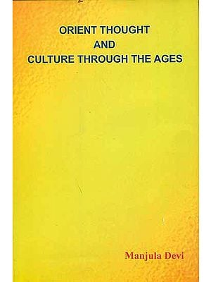 Orient Thought and Culture Through the Ages