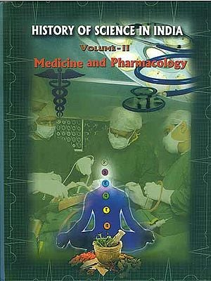 History of Science in India - Medicine and Pharmacology (Volume II)