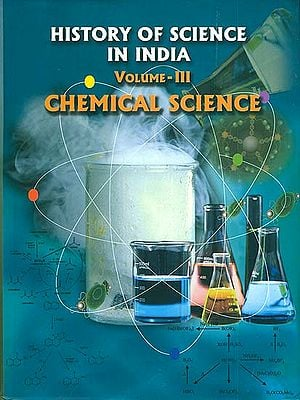 History of Science in India - Chemical Science (Volume III)