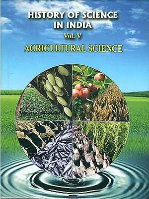 History of Science in India - Agricultural Science (Volume V)