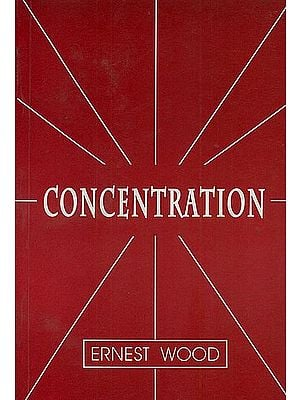 Concentration: A Practical Course with a Supplement on Meditation