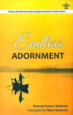 Endless Adornment - Asaranti Anasara (Award Winning Collection of Odia Poems)