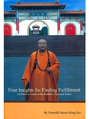 Four Insights for Finding Fulfillment (A Practical Guide to the Buddha's Diamond Sutra)