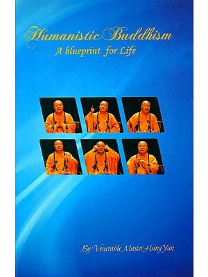 Humanistic Buddhism: A Blueprint for Life