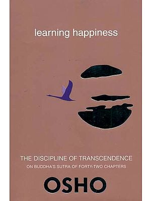 Learning Happiness (The Discipline of Transcendence on Buddha's Sutra of Forty - Two Chapters)
