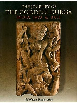 The Journey of The Goddess Durga (India, Java and Bali)