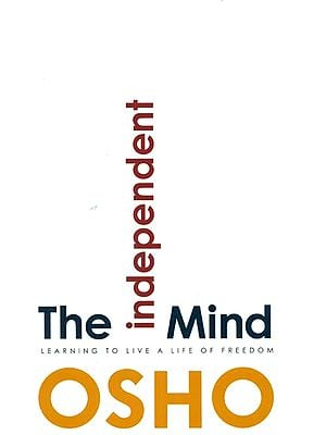 The Independent Mind (Learning to Live a Life of Freedom)