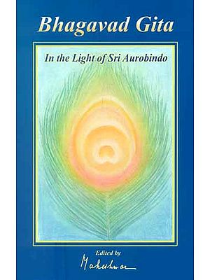 Bhagavad Gita (In The Light of Sri Aurobindo)