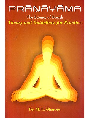 Pranayama: The Science of Breath (Theory and Guidelines for Practice)