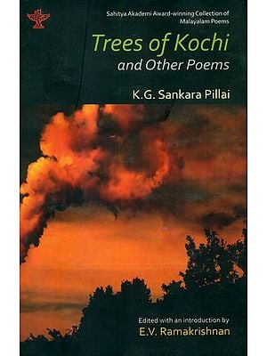 Trees of Kochi and Other Poems (Award Winning Collection of Malayalam Poems)