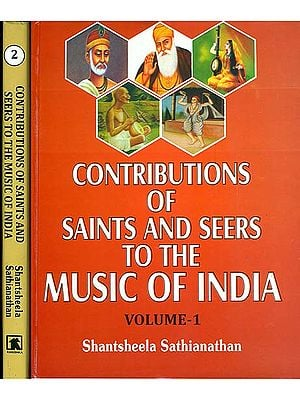 Contributions of Saints & Seers to The Music of India (Set of 2 Volumes)