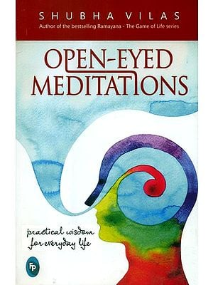 Open Eyed Meditations (Practical Wisdom for Everyday Life)