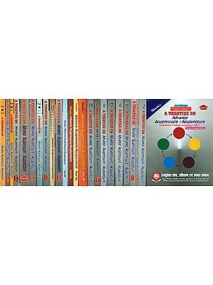 A Treatise on Advance Acupressure/Acupuncture (Set of 24 Volumes)