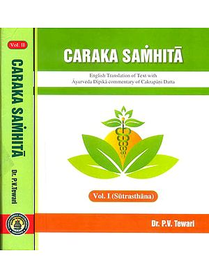 Caraka Samhita: Sutrasthana (The Only Edition with English Translation of Commentary Ayurveda Dipika by Cakrapani)