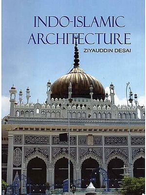 Indo-Islamic Architecture (An Old and Rare Book)