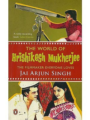 The World of Hrishikesh Mukherjee (The Filmmaker Everyone Loves)
