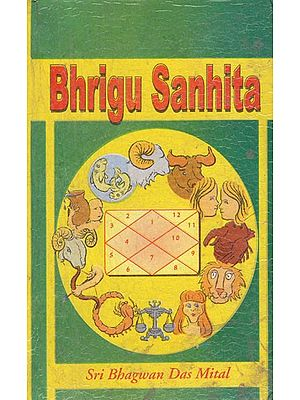 Bhrigu Samhita: Know The Future, Golden Dates and Full Life Prospects from this Self Predictor (An Old and Rare Book)