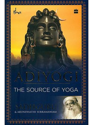 Adiyogi (The Source of Yoga)